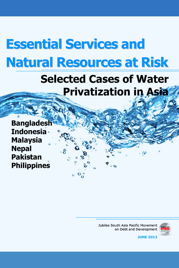 Essential Services and Natural Resources at Risk: Selected Cases of WATER Privatization in Asia