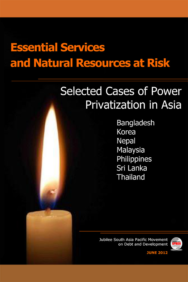 Essential Services and Natural Resources at Risk: Selected Cases of POWER Privatization in Asia